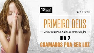 15/02/19 - Dia 2 - Chamados pra ser luz - Rosana Fonseca