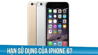 Hạn sử dụng của iPhone 6 là bao lâu?