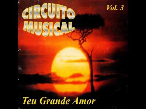 Circuito Musical - Teu Grande Amor - Vol.3