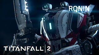 Titanfall 2 - Meet Ronin