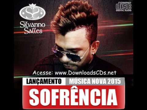 Silvanno Salles - Sofrência - Nova Musica 2015