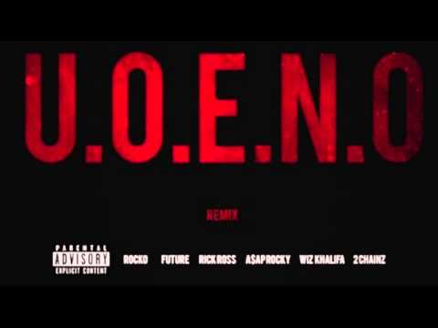 U.O.E.N.O Extended Remix: Rocko, Rick Ross, A$AP Rocky, 2 Chainz & Wiz Khalifa