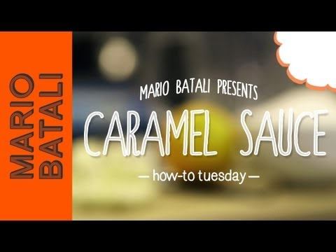 Mario Batali's How-To Tuesday: Caramel Sauce
