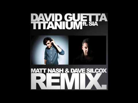 DAVID GUETTA FT SIA - TITANIUM (MATT NASH & DAVE SILCOX REMIX)