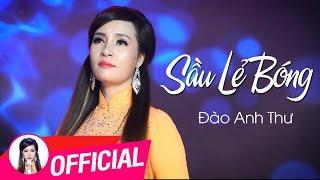Sầu Lẻ Bóng - Đào Anh Thư | Bolero Trữ Tình Audio