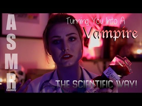ASMR - Turning you into a Vampire...The scientific way!
