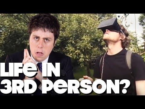 Life in Third Person Mode?! - SAMTIMENEWS