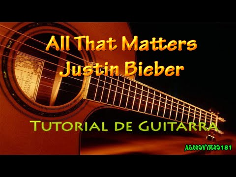 All That Matters - Justin Bieber Tutorial de guitarra [ESPAÑOL]