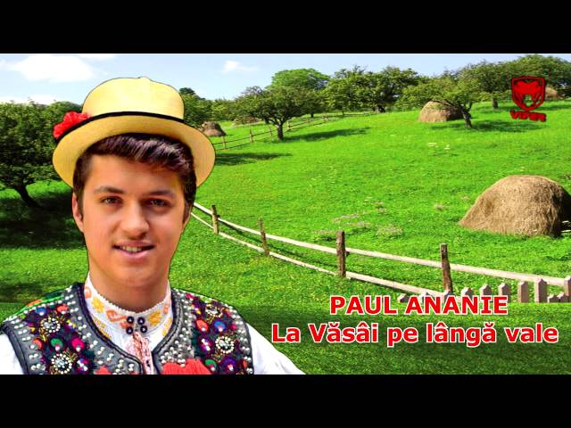 Paul Ananie - La Văsâi pe lângă vale (NOU 2013)
