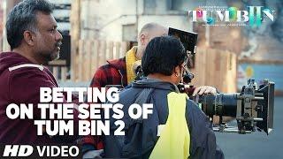 Betting on Set of Tum Bin 2 - Neha Sharma, Aditya Seal