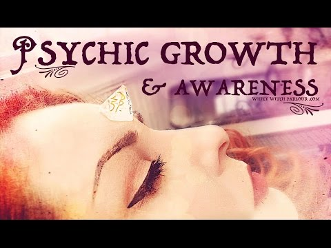 Psychic Growth & Awareness ~ The White Witch Parlour