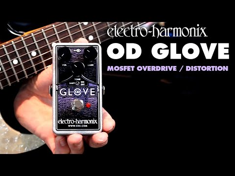 Electro Harmonix OD Glove Overdrive / Distortion Effects Pedal for Guitar