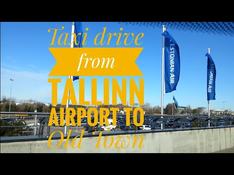 Taxi drive from Tallinn airport to Tallinn Old Town