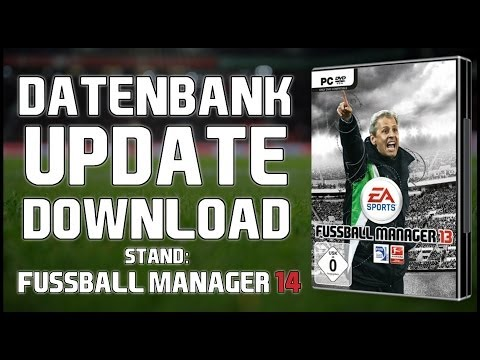 FUSSBALL MANAGER 13 | Neues Datenbank-Update - Stand: FM 14 [DOWNLOAD] [TUTORIAL]