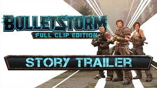 Bulletstorm: Full Clip Edition - Sztori Trailer