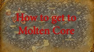 How To Get To Molten Core