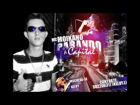 MC MOIKANO - PARANDO A CAPITAL - DJ GEGE - LANAMENTO 2014 {CANAL KELVY LOPES}