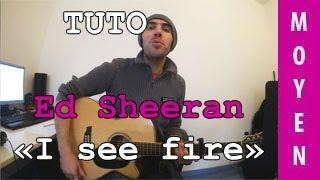 Ed Sheeran I See Fire TUTO Guitare
