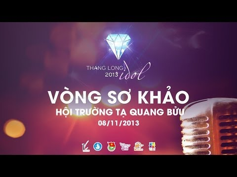 [THANG LONG IDOL 2013] VÒNG SƠ KHẢO - PHẦN 1
