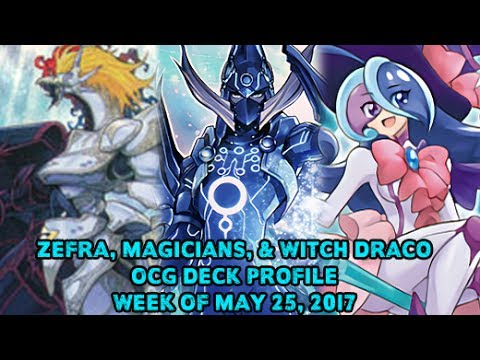 Zefra, Magicians, & Witch Draco - Yugioh OCG Deck Profile Week Of May 25, 2017