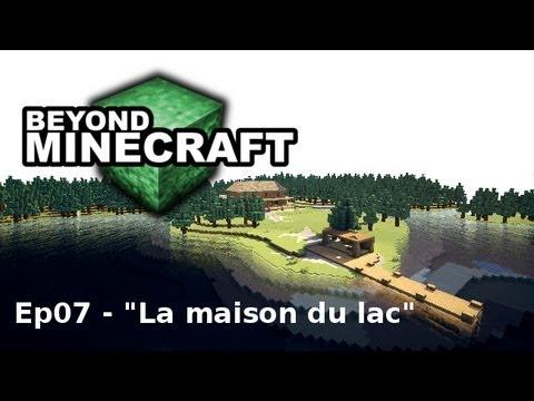 Beyond minecraft e07 la maison du lac minecraft for La maison du lac streaming