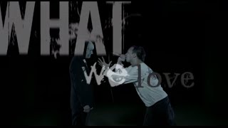 MEANING-What We Love,What We Hate(OFFICIAL VIDEO)