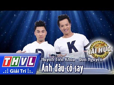 THVL l Cặp đôi hài hước - Tập 5 [2]: Anh đâu có say - Huỳnh Tiến Khoa, Don Nguyễn