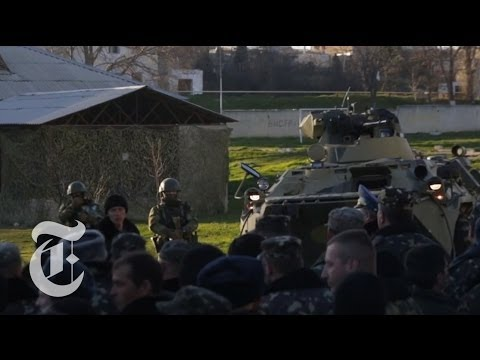 Ukraine 2014 | Russians Seize Crimean Base: 'I'll Shoot You in the Head' | The New York Times