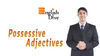 Learn how to use Possessive Adjectives