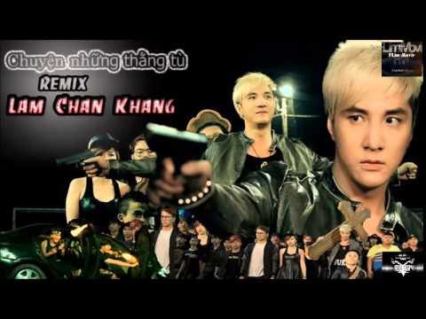 Chuyện Những Thằng Tù Remix_Lâm Chấn Khang Live_Lan và Điệp Remix Chế