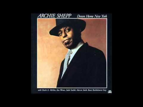 Archie Shepp - Down Home New York online metal music video by ARCHIE SHEPP