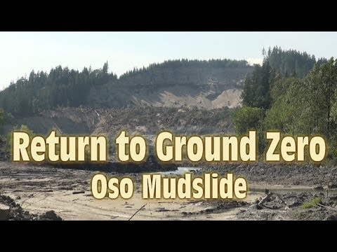 Return to Ground Zero - Oso Mudslide