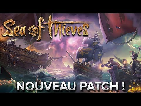 Sea of Thieves #11 : Nouveau patch