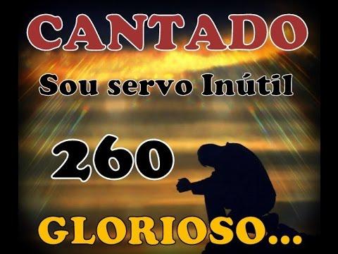 Sou servo inútil, ó Deus piedoso - CANTADO - Hino 260 HINARIO 5