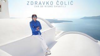 Zdravko Colic - Zar se nismo shvatili - (Official Video 2014) HD