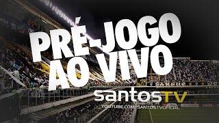 Santos X São Paulo PRÉ-JOGO AO VIVO Paulistão 2015 (11