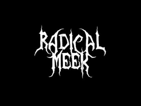 Radical Meek - The Woods Themselves