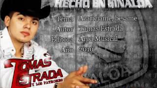 - Acariciame, Besame Tomas Estrada
