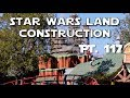 New view of peaks Star Wars Land Construction Pt 117 10 21 2017