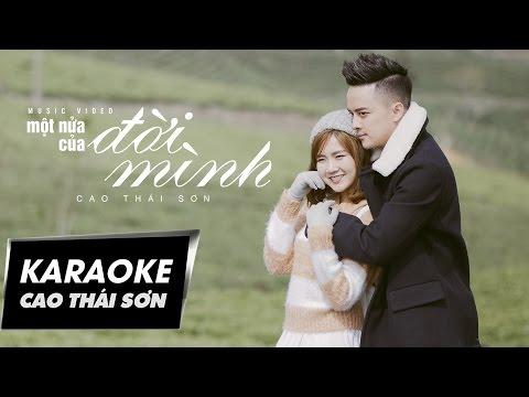 Cao Thái Sơn - Một Nửa Của Đời Mình (Official Karaoke)
