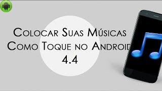 Colocar Músicas Como Toque No Android 4.4 (Moto G, Moto X