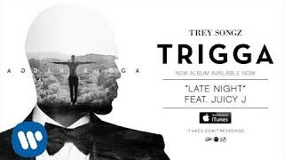 Trey Songz ft. Juicy J - Late Night