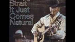 George Strait- It Just Comes Natural