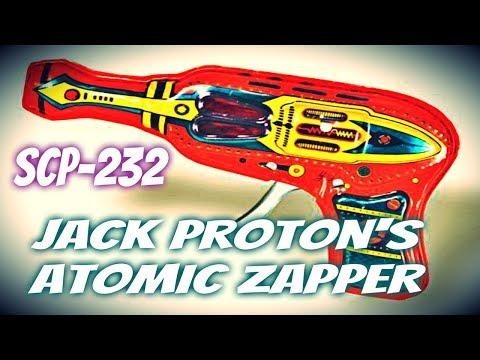 SCP-232 Jack Proton's Atomic Zapper | Object Class Safe