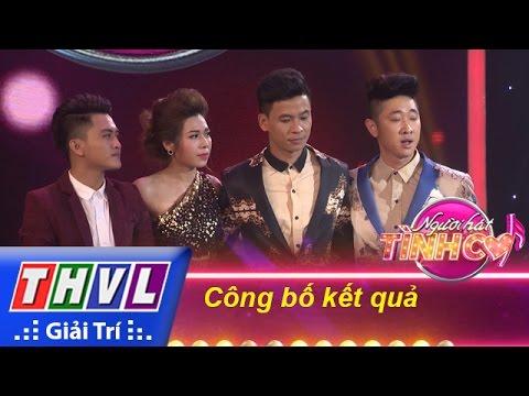 THVL   Người hát tình ca – Tập 9: Công bố kết quả