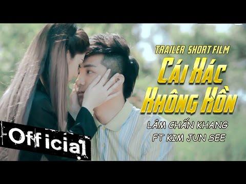 Phim Ca Nhạc Cái Xác Không Hồn - Lâm Chấn Khang ft Kim Jun See (Trailer)