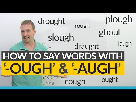 English Pronunciation: How to say words ending in -OUGH & -AUGH