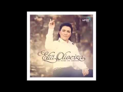 (CD Completo) Eliã Oliveira Em Nome do Senhor 2015