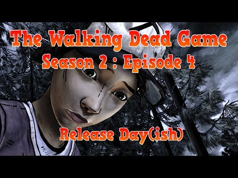The Walking Dead Game: Season 2 Episode 4 Release Date (ish)