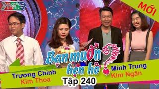 Trường Chinh - Kim Thoa | Minh Trung - Kim Ngân | BẠN MUỐN HẸN HÒ - Tập 240 | BMHH #240 | 290117